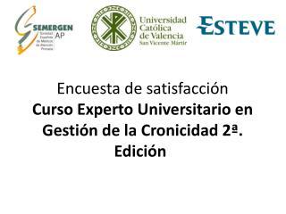 Encuesta de satisfacción Curso Experto Universitario en Gestión de la Cronicidad 2ª. Edición