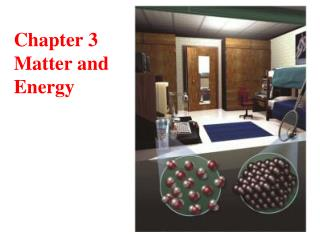 Chapter 3 Matter and Energy