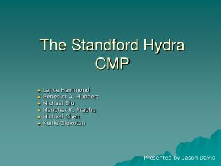The Standford Hydra CMP