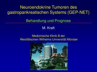 Neuroendokrine Tumoren des gastropankreatischen Systems (GEP-NET) Behandlung und Prognose