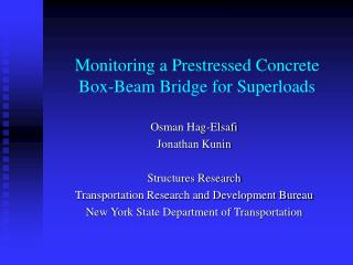 Monitoring a Prestressed Concrete Box-Beam Bridge for Superloads