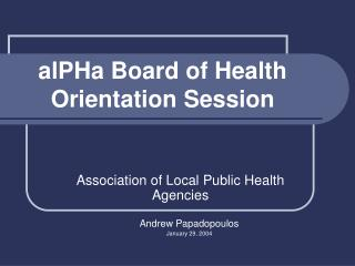 alPHa Board of Health Orientation Session