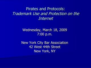 Pirates and Protocols: Trademark Use and Protection on the Internet