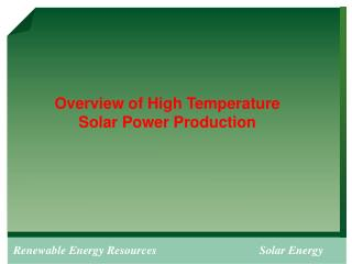 Overview of High Temperature Solar Power Production