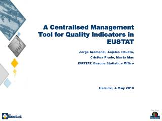 A Centralised Management Tool for Quality Indicators in EUSTAT