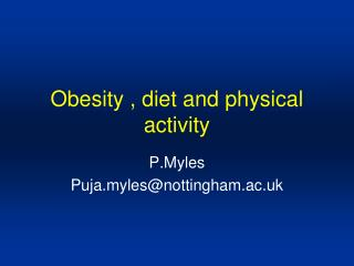 Obesity , diet and physical activity