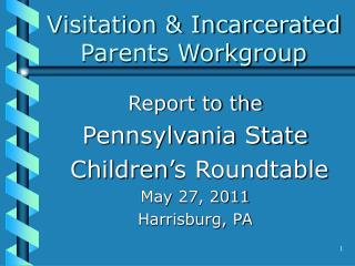 Visitation & Incarcerated Parents Workgroup