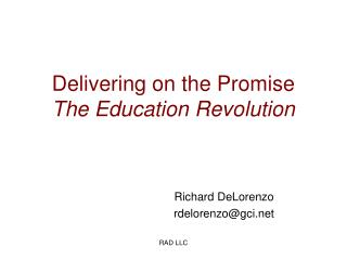 Delivering on the Promise The Education Revolution