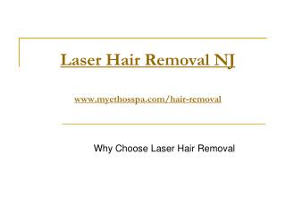 Why Choose Laser Hair Removal