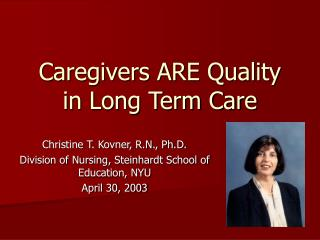 Caregivers ARE Quality in Long Term Care