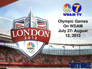 Olympic Games  On WDAM July 27- August 12, 2012