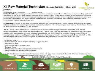 X4  Raw Material  Technician  (Green or Red Shift – 12 hour shift pattern)