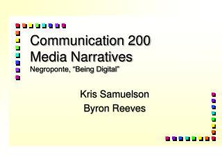 "Communication 200 Media Narratives Negroponte, ""Being Digital"""