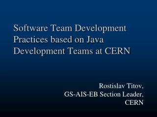 Software Team Development Practices based on Java  Development Teams at CERN