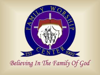 Believing In The Family Of God