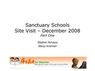 Sanctuary Schools Site Visit – December 2008 Part One