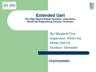 By: Marganit Fina Supervisor: Rivkin Ina  Winter 2007/8 Duration: Semester