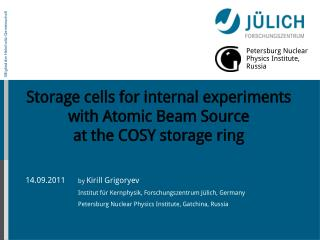 Storage cells for internal experiments with Atomic Beam Source at the COSY storage ring