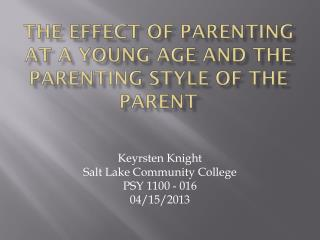 The Effect of Parenting at a Young Age and the Parenting Style of the Parent
