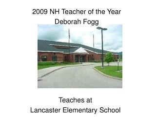 Teaches at  Lancaster Elementary School