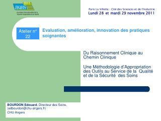 BOURDON Edouard , Directeur des Soins, (edbourdon@chu-angers.fr) CHU Angers