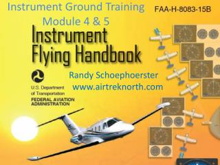 Instrument Ground Training  Module 4 & 5