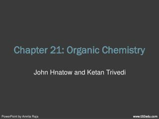 Chapter 21: Organic Chemistry