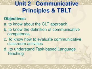 Unit 2 Communicative Principles & TBLT