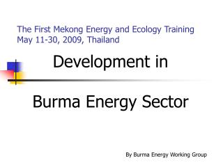 The First Mekong Energy and Ecology Training May 11-30, 2009, Thailand
