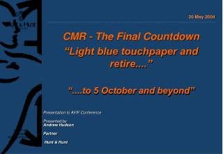"CMR - The Final Countdown ""Light blue touchpaper and retire...."" ""....to 5 October and beyond"""