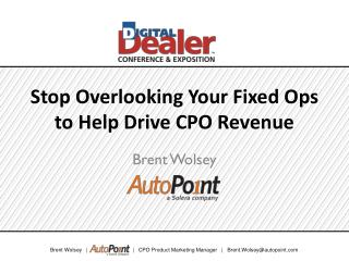Stop Overlooking Your Fixed Ops to Help Drive CPO Revenue