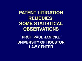 PATENT LITIGATION REMEDIES:  SOME STATISTICAL OBSERVATIONS