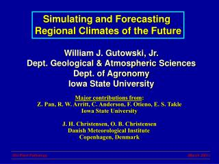 Simulating and Forecasting  Regional Climates of the Future