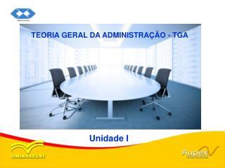 TEORIA GERAL DA ADMINISTRAÇÃO - TGA