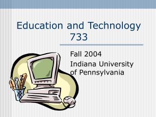 Education and Technology 733