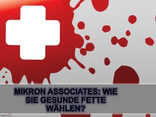 Mikron Associates: Wie Sie gesunde Fette wählen?