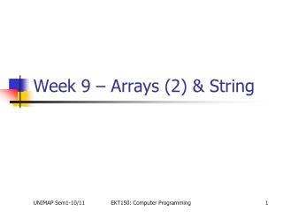 Week 9 – Arrays (2) & String