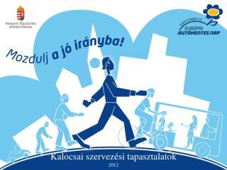Kalocsai szervezési tapasztalatok  2012