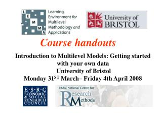 Introduction to Multilevel Models: Getting started with your own data  University of Bristol