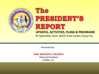 The PRESIDENT'S REPORT