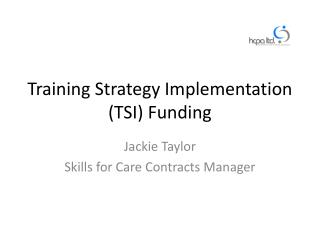 Training Strategy Implementation (TSI) Funding