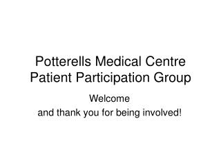Potterells Medical Centre Patient Participation Group