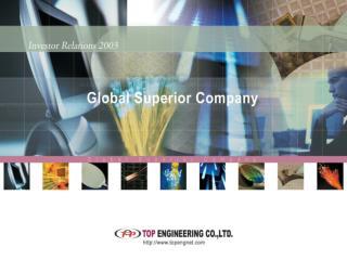 탑엔지니어링 핵심역량 탑엔지니어링 소개 Market 추진전략 및 VISION Investment Highlights
