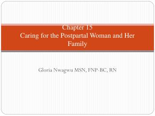 Chapter 15 Caring for the Postpartal Woman and Her Family