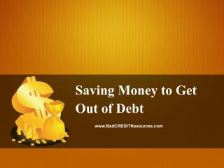 Saving Money to Get Out of Debt