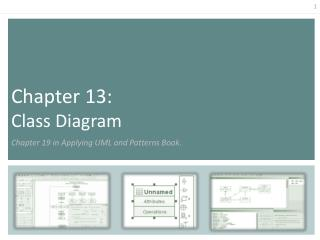 Chapter  13:  Class Diagram Chapter  19 in  Applying UML and Patterns Book.
