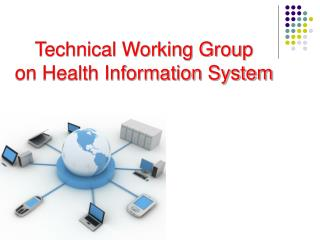 Technical Working Group  on Health Information System