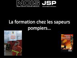 La formation chez les sapeurs pompiers…