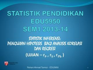 STATISTIK PENDIDIKAN EDU5950 SEM1 2013-14