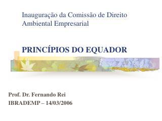 Inauguração da Comissão de Direito Ambiental Empresarial PRINCÍPIOS DO EQUADOR